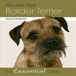You and Your Border Terrier: The Essential Guide (You and Your (Hubble