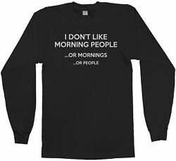 Don't Like Morning People Men's Long Sleeve T-Shirt Funny Person Saying