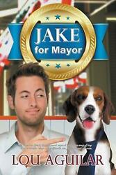 Jake for Mayor by Lou Aguilar English Paperback Book Free Shipping $22.38