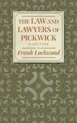 The Law And Lawyers Of Pickwick A Lecture [1910] By Frank Lockwood English H