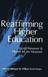Reaffirming Higher Education By Jacob Neusner English Hardcover Book Free Ship