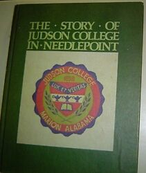 THE STORY OF JUDSON COLLEGE IN NEEDLEPOINT Marion Alabama 1978 HARDBACK