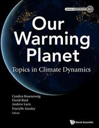 Our Warming Planet: Topics In Climate Dynamics Hardcover Book Free Shipping!