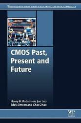 Cmos Past Present And Future By Henry Radamson English Paperback Book Free Sh