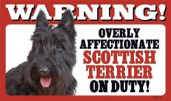 Warning Overly Affectionate Scottish Terrier On Duty Wall Sign Dog Scottie Gift