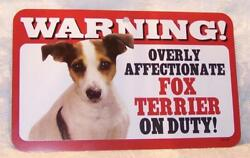 Warning Overly Affectionate Fox Terrier On Duty Wall Sign 5
