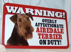 Warning Overly Affectionate Airedale Terrier On Duty Plastic Wall Sign Dog