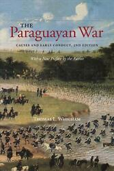 Paraguayan War Causes And Early Conduct 2nd Edition By Thomas L. Whigham Engl