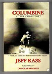 COLUMBINE~True Crime Storya Victimthe Killers & the Nation's Search for answer