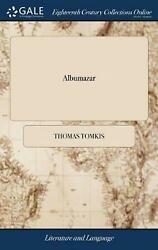 Albumazar A Comedy. As It Is Acted At The Theatre Royal In Drury-lane By Thomas
