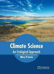 Climate Science: An Ecological Approach by Mary D'souza Hardcover Book Free Ship