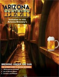 The Ultimate Guide To Arizona Breweries Arizona Beer Brewing Under The Sun Pap