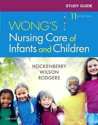 Study Guide For Wong's Nursing Care Of Infants And Children By Marilyn J. Hocken