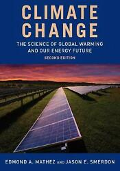 Climate Change: The Science of Global Warming and Our Energy Future by Jason Sme