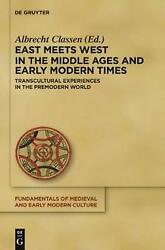 East Meets West In The Middle Ages And Early Modern Times Transcultural Experie