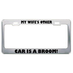 My Wife'S Other Car Is A Broom! Funny Steel Metal License Plate Frame