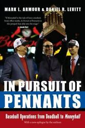 In Pursuit Of Pennants Baseball Operations From Deadball To Moneyball Paperbac