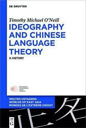 Ideography And Chinese Language Theory A History By Timothy Michael Oand039neill En