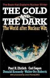 The Cold And The Dark The World After Nuclear War Paperback Or Softback