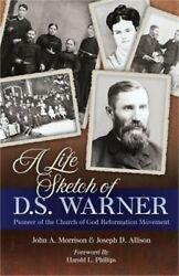 A Life Sketch Of D.s. Warner Pioneer Of The Church Of God Movement Paperback O