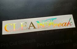 Clean Freak Gold Hologram Neo Chrome Custom Car Funny Novelty Sticker Decal Ref3