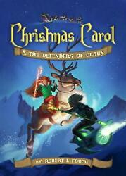 Christmas Carol And The Defenders Of Claus By Robert L. Fouch English Hardcover