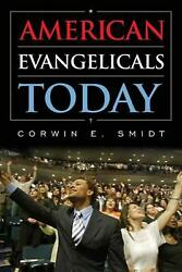 American Evangelicals Today By Corwin E. Smidt English Paperback Book Free Shi