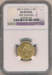 1856 S Small S 3 Dollar Gold. Ngc Au Details