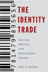 The Identity Trade: Selling Privacy and Reputation Online (Hardback or Cased Boo