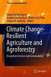 Climate Change-Resilient Agriculture and Agroforestry: Ecosystem Services and Su