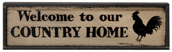 New Primitive Farmhouse Rustic WELCOME COUNTRY HOME ROOSTER Chicken Wood Sign