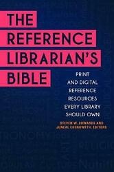 The Reference Librarian's Bible Print And Digital Reference Resources Every Lib