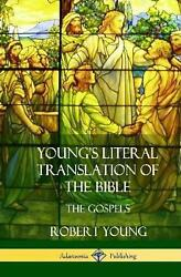 Young's Literal Translation Of The Bible The Four Gospels Hardcover By Robert