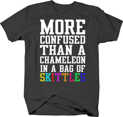More Confused Than a Chameleon in a Bag of Skittles Funny T Shirt