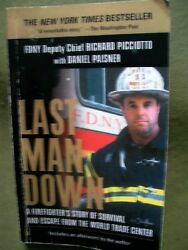 Last Man Down Firefighter's Story Of Survival And Escape From The World Trade