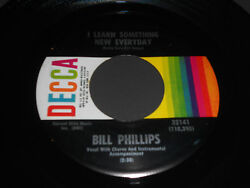 Bill Phillips Nm- I Learn Something New Everyday 45 I Didnand039t Forget Decca 32141