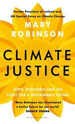 Climate Justice: A Man-Made Problem With a Feminist Solution by Mary Robinson Ha