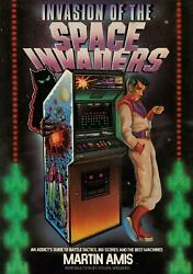 Invasion Of The Space Invaders An Addict's Guide To Battle Tactics, Big Scores