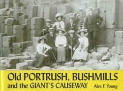 Old Portrush, Bushmills And The Giant's Causeway By Alex F. Young English Pape
