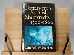 Pottery From Spanish Shipwrecks, 1500-1800 By Mitchell W Marken, Spain Antiques