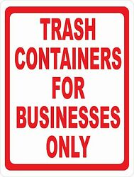 Trash Containers For Business Only Sign. Size Options. Garbage Container Bin