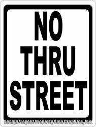 No Thru Street Sign. Size Options. Inform Of Private Road For Local Traffic Only