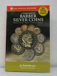 Red Book Of Barber Silver Coins Complete History And Price Guide 2nd Ed. Bowers