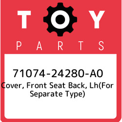 71074-24280-a0 Toyota Cover Front Seat Back Lhfor Separate Type 7107424280a0