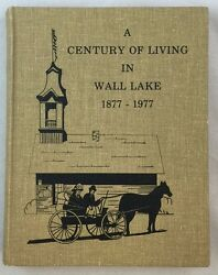 A Century Of Living In Wall Lake Iowa 1877-1977