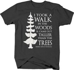 I took a walk in the woods… taller than trees Henry D. Thoreau T-shirt
