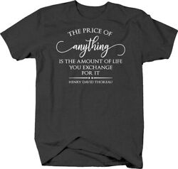 The price of anything… life exchange Henry David Thoreau quote T-shirt