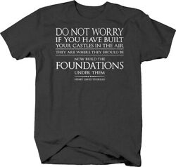 Now build the foundations under them Henry David Thoreau quote T-shirt