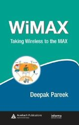 Wimax Taking Wireless To The Max By Deepak Pareek Used