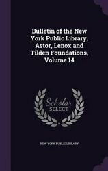 Bulletin of the New York Public Library, Astor, Lenox and Tilden Foundations,